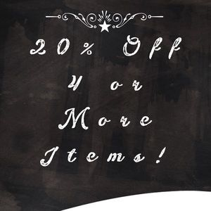 20% OFF 4 OR MORE ITEMS!